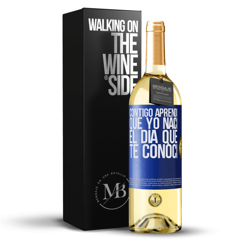 24,95 € Envoi gratuit | Vin blanc Édition WHITE Avec toi j'ai appris que je suis né le jour où je t'ai rencontré Étiquette Bleue. Étiquette personnalisable Vin jeune Récolte 2020 Verdejo