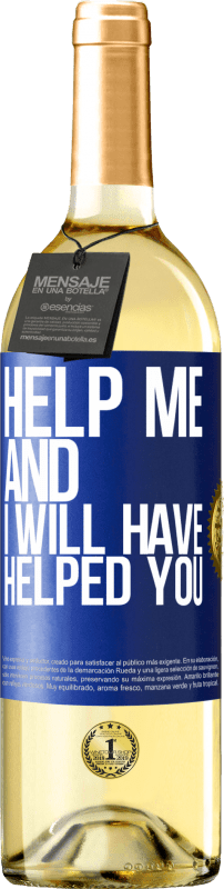 24,95 € Free Shipping   White Wine WHITE Edition Help me and I will have helped you Blue Label. Customizable label Young wine Harvest 2020 Verdejo