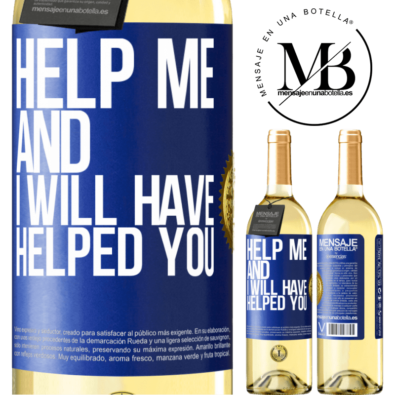 24,95 € Free Shipping | White Wine WHITE Edition Help me and I will have helped you Blue Label. Customizable label Young wine Harvest 2020 Verdejo