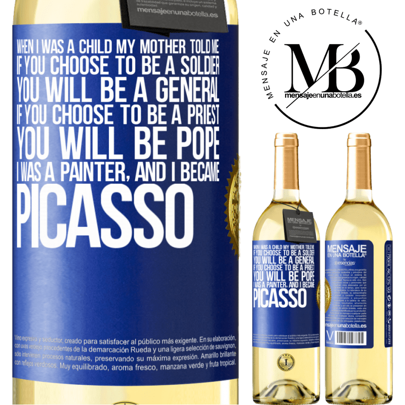 24,95 € Free Shipping | White Wine WHITE Edition When I was a child my mother told me: if you choose to be a soldier, you will be a general If you choose to be a priest, you Blue Label. Customizable label Young wine Harvest 2020 Verdejo