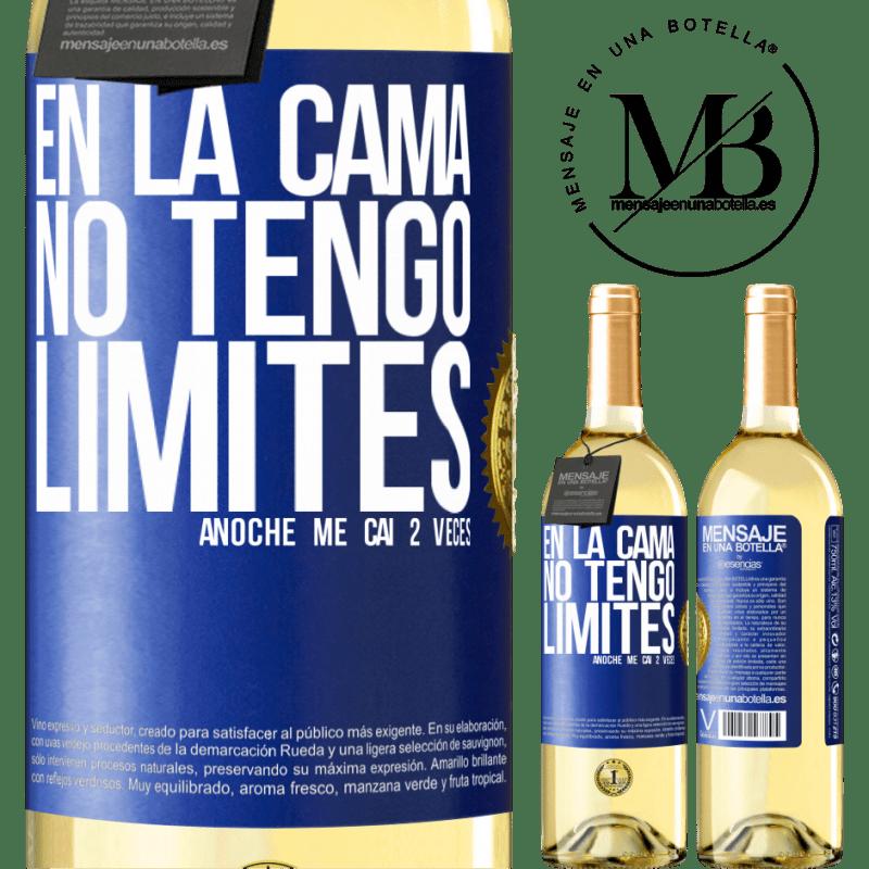 24,95 € Envío gratis | Vino Blanco Edición WHITE En la cama no tengo límites. Anoche me caí 2 veces Etiqueta Azul. Etiqueta personalizable Vino joven Cosecha 2020 Verdejo
