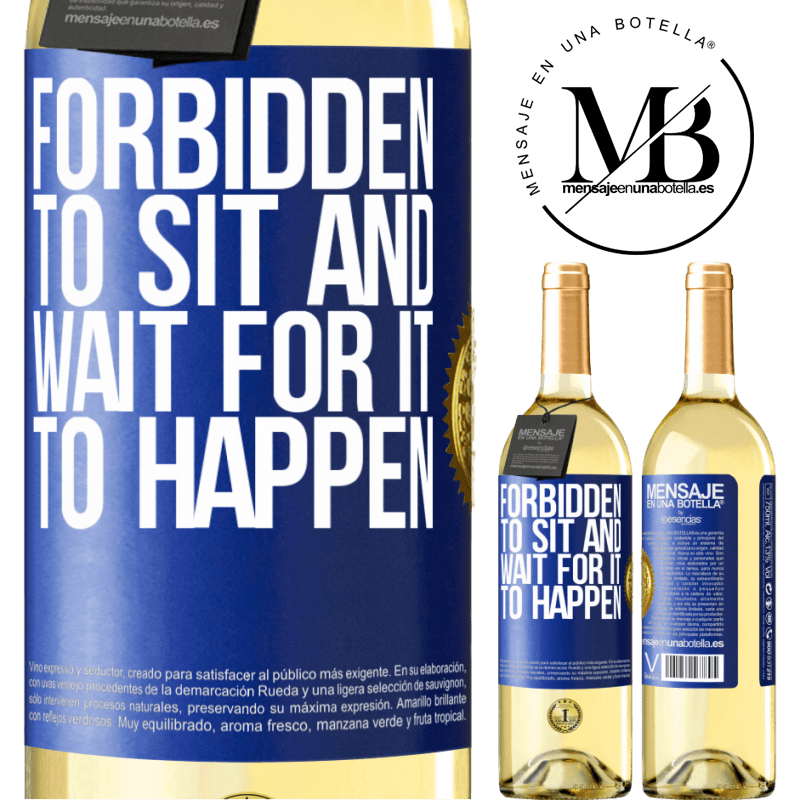 24,95 € Free Shipping | White Wine WHITE Edition Forbidden to sit and wait for it to happen Blue Label. Customizable label Young wine Harvest 2020 Verdejo