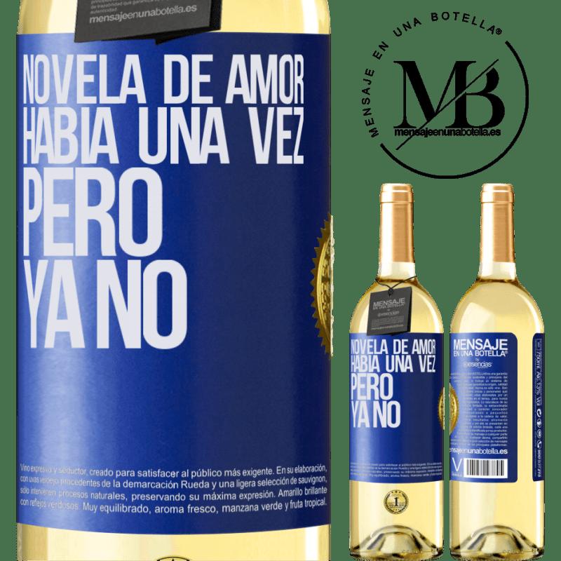24,95 € Envío gratis | Vino Blanco Edición WHITE Novela de amor. Había una vez, pero ya no Etiqueta Azul. Etiqueta personalizable Vino joven Cosecha 2020 Verdejo