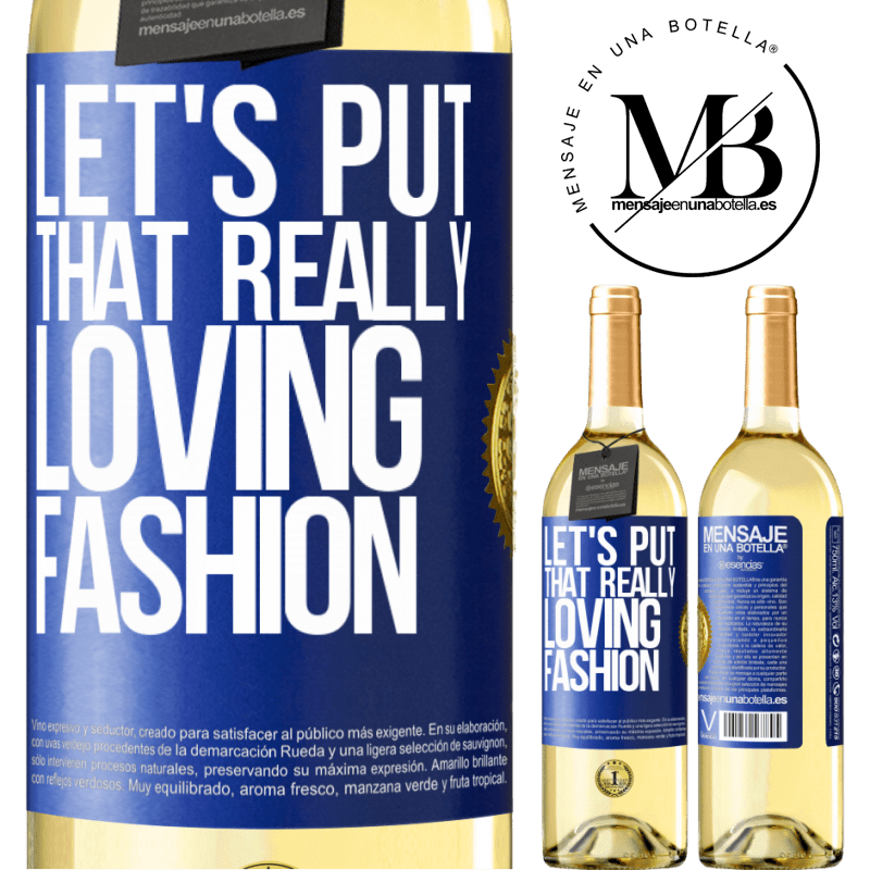 24,95 € Free Shipping | White Wine WHITE Edition Let's put that really loving fashion Blue Label. Customizable label Young wine Harvest 2020 Verdejo
