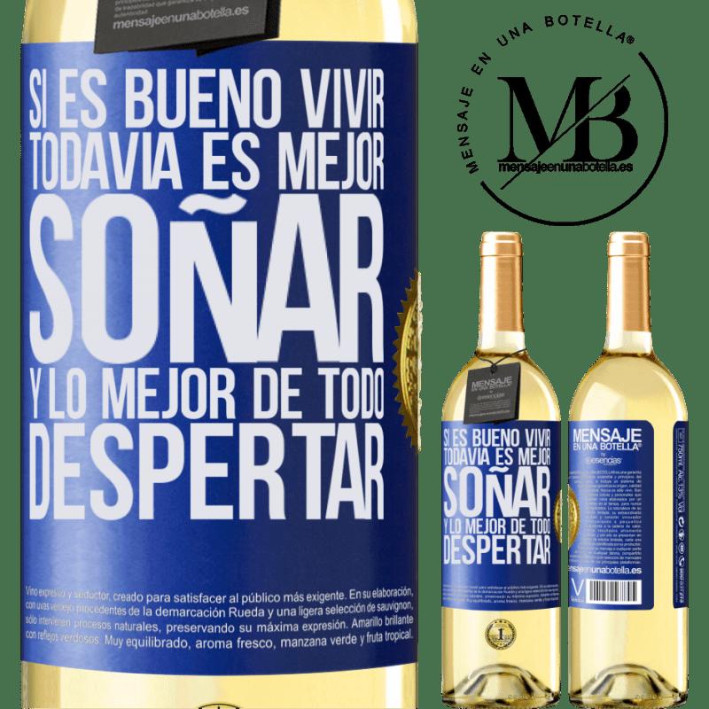 24,95 € Envío gratis | Vino Blanco Edición WHITE Si es bueno vivir, todavía es mejor soñar, y lo mejor de todo, despertar Etiqueta Azul. Etiqueta personalizable Vino joven Cosecha 2020 Verdejo