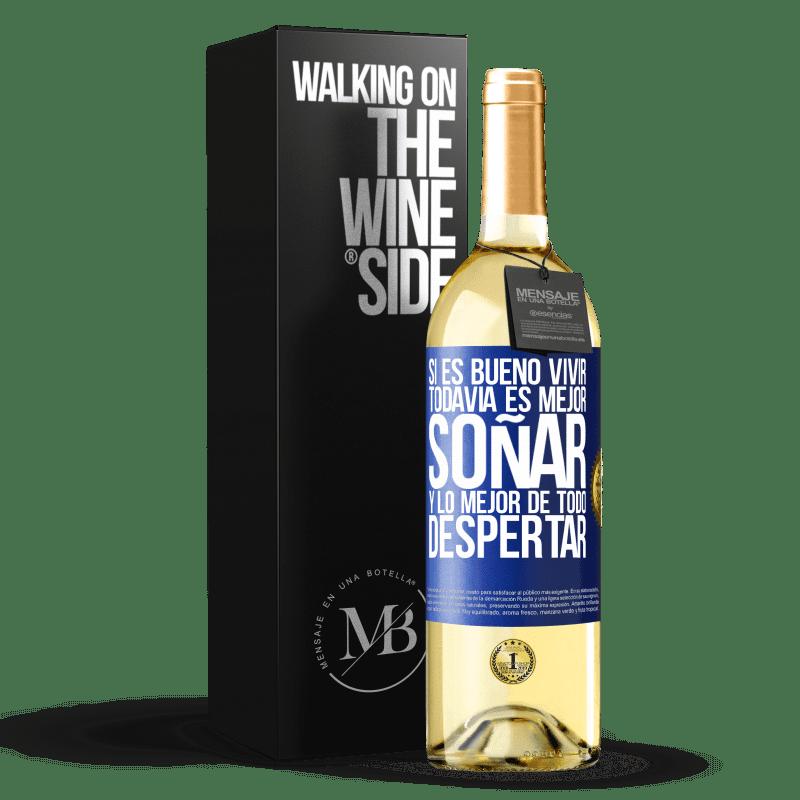 24,95 € Envoi gratuit | Vin blanc Édition WHITE S'il fait bon vivre, mieux vaut rêver et surtout se réveiller Étiquette Bleue. Étiquette personnalisable Vin jeune Récolte 2020 Verdejo