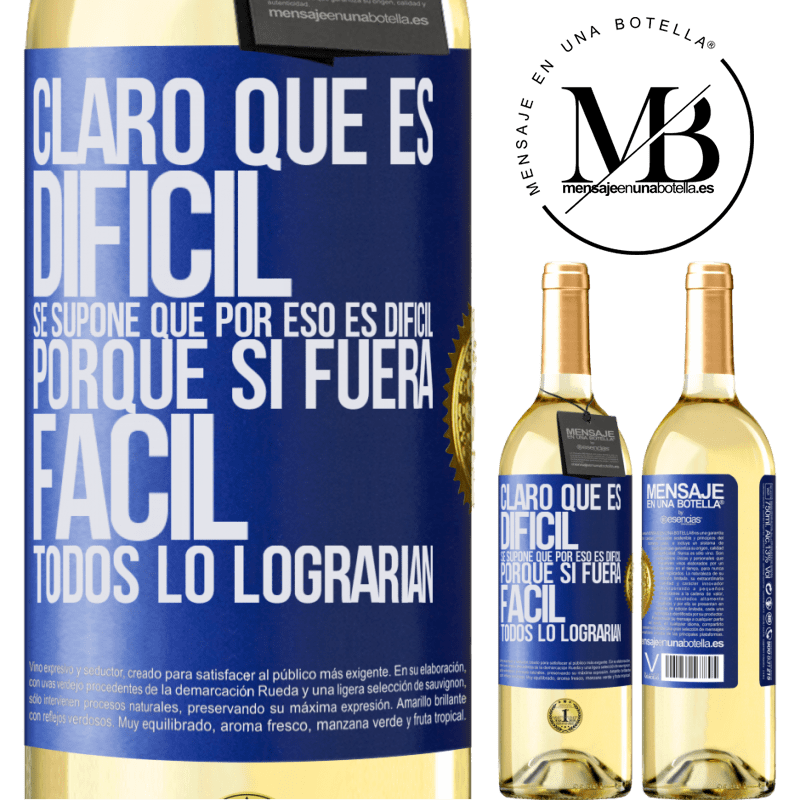 24,95 € Envío gratis   Vino Blanco Edición WHITE Claro que es difícil. Se supone que por eso es difícil, porque si fuera fácil, todos lo lograrían Etiqueta Azul. Etiqueta personalizable Vino joven Cosecha 2020 Verdejo