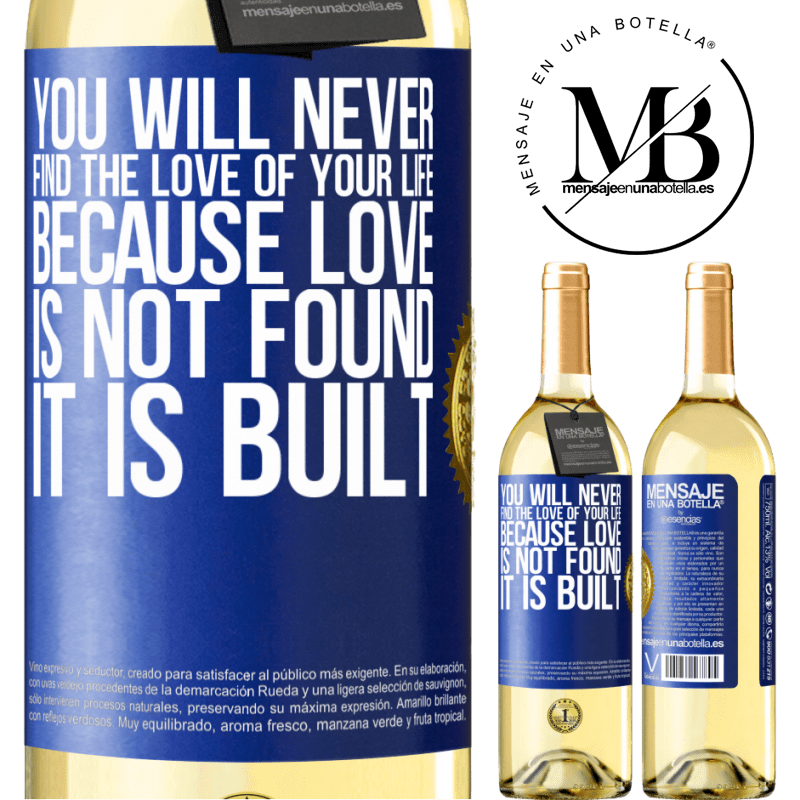 24,95 € Free Shipping | White Wine WHITE Edition You will never find the love of your life. Because love is not found, it is built Blue Label. Customizable label Young wine Harvest 2020 Verdejo