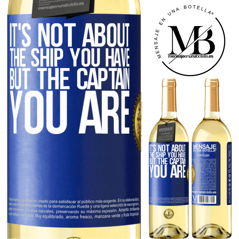 24,95 € Free Shipping | White Wine WHITE Edition It's not about the ship you have, but the captain you are Blue Label. Customizable label Young wine Harvest 2020 Verdejo