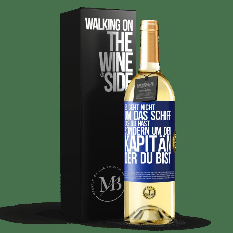 24,95 € Kostenloser Versand | Weißwein WHITE Ausgabe Es geht nicht um das Schiff, das Sie haben, sondern um den Kapitän, den Sie sind Blaue Markierung. Anpassbares Etikett Junger Wein Ernte 2020 Verdejo