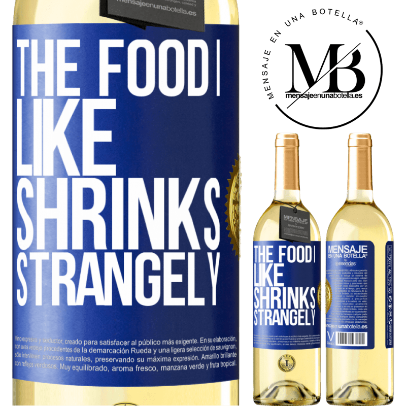 24,95 € Free Shipping | White Wine WHITE Edition The food I like shrinks strangely Blue Label. Customizable label Young wine Harvest 2020 Verdejo