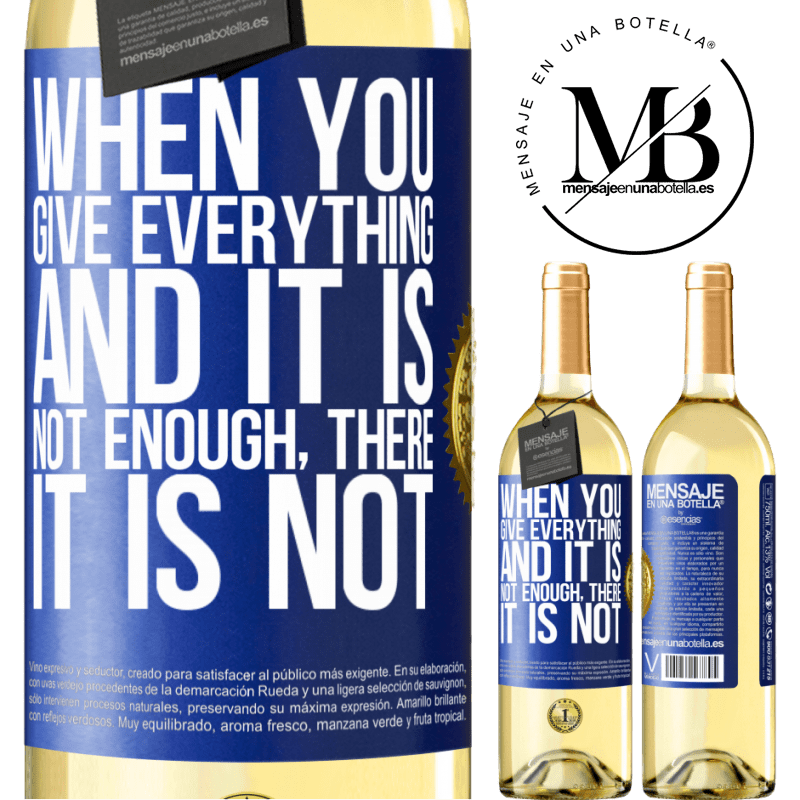 24,95 € Free Shipping   White Wine WHITE Edition When you give everything and it is not enough, there it is not Blue Label. Customizable label Young wine Harvest 2020 Verdejo