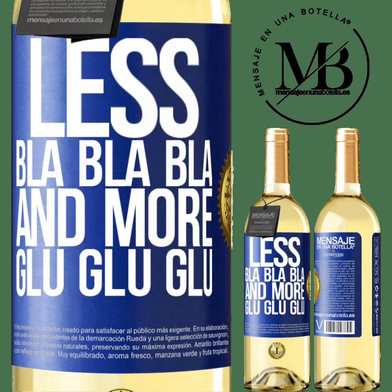 24,95 € Free Shipping | White Wine WHITE Edition Less Bla Bla Bla and more Glu Glu Glu Blue Label. Customizable label Young wine Harvest 2020 Verdejo