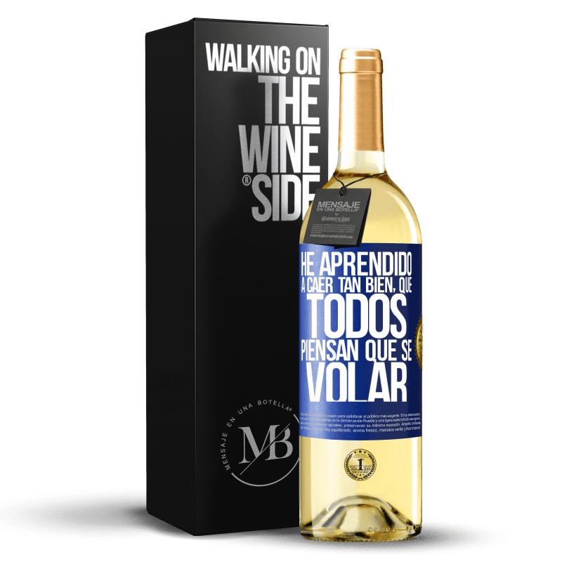 24,95 € Free Shipping | White Wine WHITE Edition I've learned to fall so well that everyone thinks I know how to fly Blue Label. Customizable label Young wine Harvest 2020 Verdejo