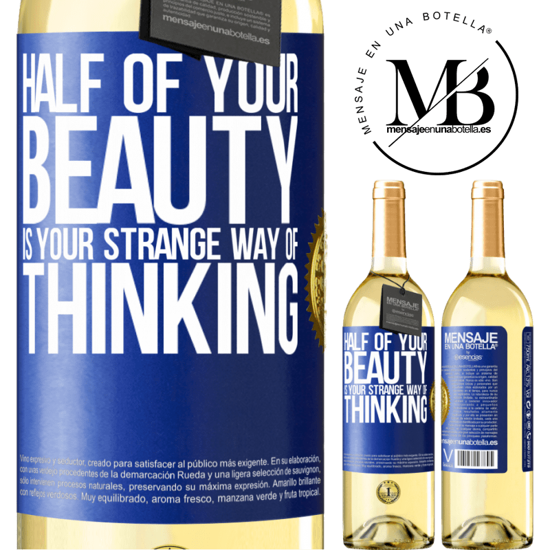 24,95 € Free Shipping | White Wine WHITE Edition Half of your beauty is your strange way of thinking Blue Label. Customizable label Young wine Harvest 2020 Verdejo
