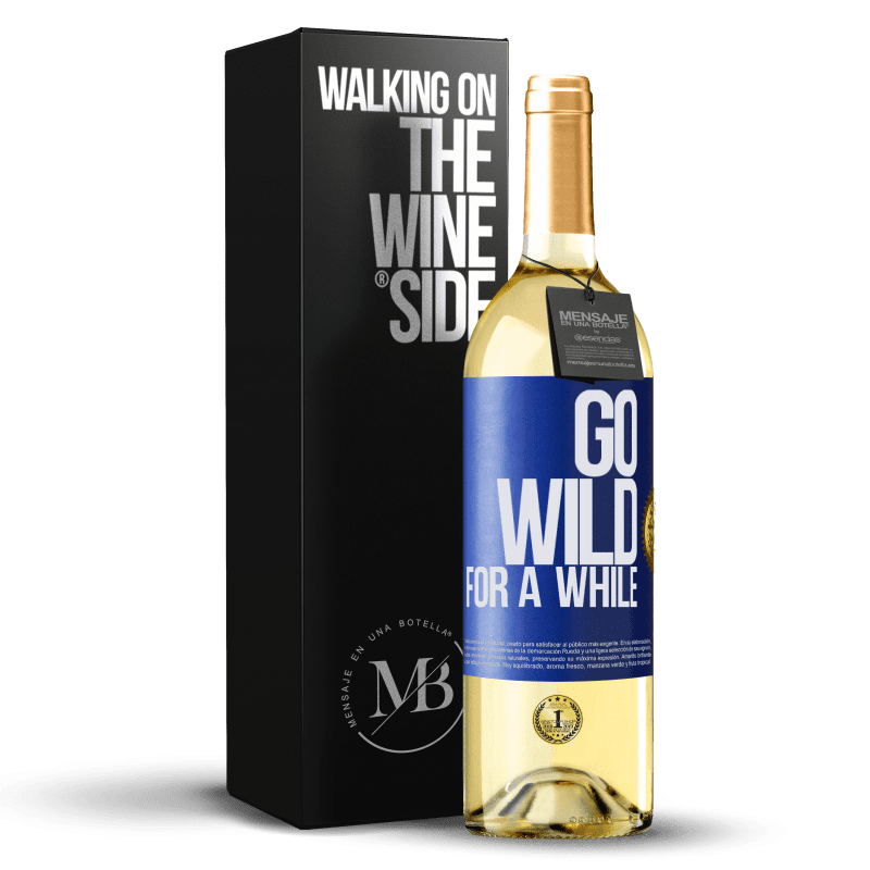24,95 € Envoi gratuit | Vin blanc Édition WHITE Go wild for a while Étiquette Bleue. Étiquette personnalisable Vin jeune Récolte 2020 Verdejo