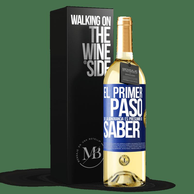 24,95 € Envoi gratuit | Vin blanc Édition WHITE La première étape de l'ignorance est de présumer de savoir Étiquette Bleue. Étiquette personnalisable Vin jeune Récolte 2020 Verdejo