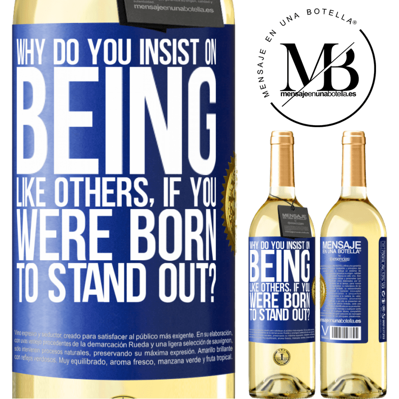24,95 € Free Shipping   White Wine WHITE Edition why do you insist on being like others, if you were born to stand out? Blue Label. Customizable label Young wine Harvest 2020 Verdejo