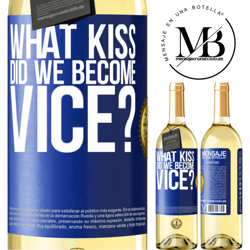 24,95 € Free Shipping | White Wine WHITE Edition what kiss did we become vice? Blue Label. Customizable label Young wine Harvest 2020 Verdejo