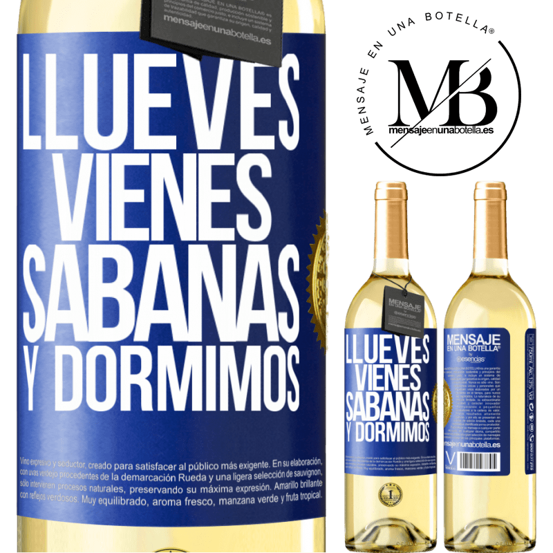 24,95 € Free Shipping | White Wine WHITE Edition Llueves, vienes, sábanas y dormimos Blue Label. Customizable label Young wine Harvest 2020 Verdejo