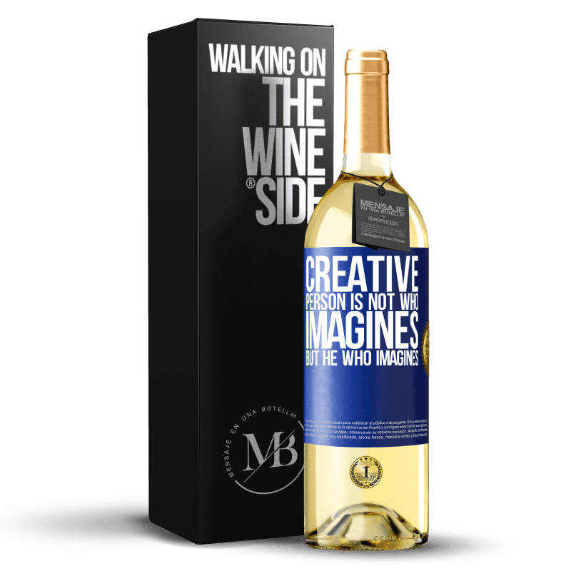 24,95 € Free Shipping | White Wine WHITE Edition Creative is not he who imagines, but he who imagines Blue Label. Customizable label Young wine Harvest 2020 Verdejo