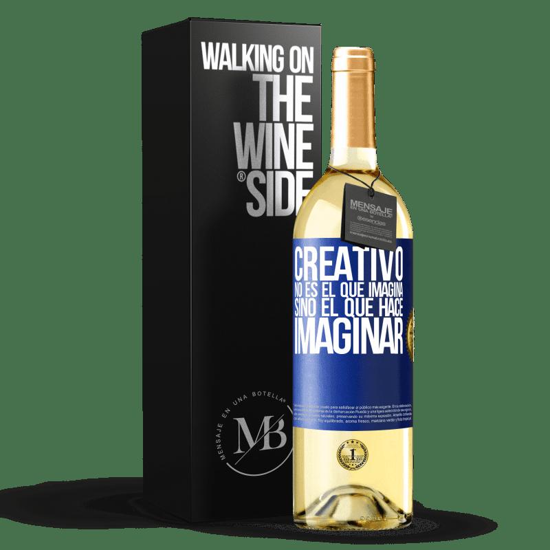 24,95 € Envío gratis | Vino Blanco Edición WHITE Creativo no es el que imagina, sino el que hace imaginar Etiqueta Azul. Etiqueta personalizable Vino joven Cosecha 2020 Verdejo