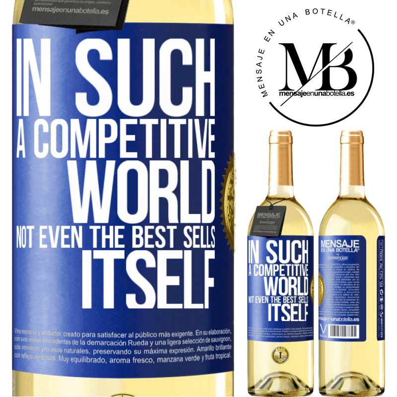 24,95 € Free Shipping | White Wine WHITE Edition In such a competitive world, not even the best sells itself Blue Label. Customizable label Young wine Harvest 2020 Verdejo