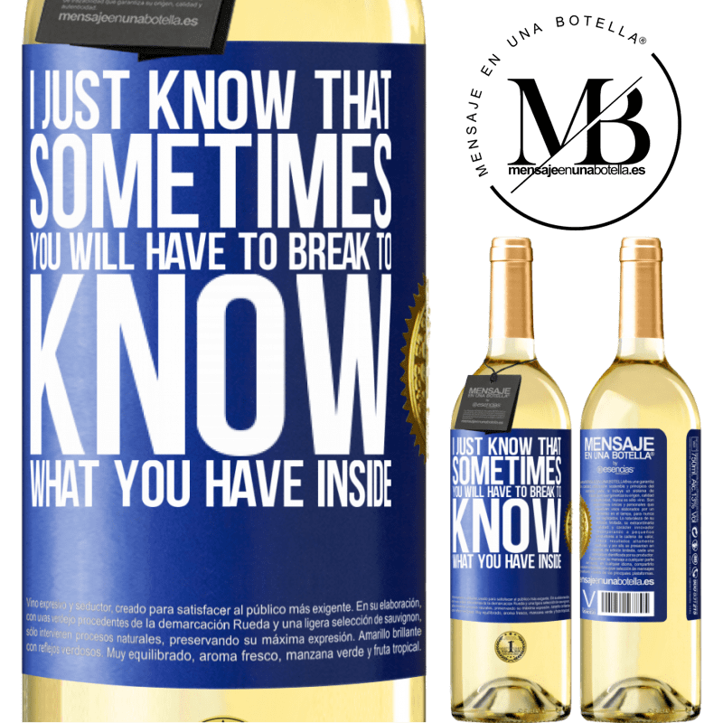 24,95 € Free Shipping | White Wine WHITE Edition I just know that sometimes you will have to break to know what you have inside Blue Label. Customizable label Young wine Harvest 2020 Verdejo