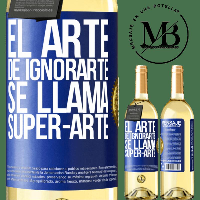 24,95 € Free Shipping | White Wine WHITE Edition El arte de ignorarte se llama Super-arte Blue Label. Customizable label Young wine Harvest 2020 Verdejo