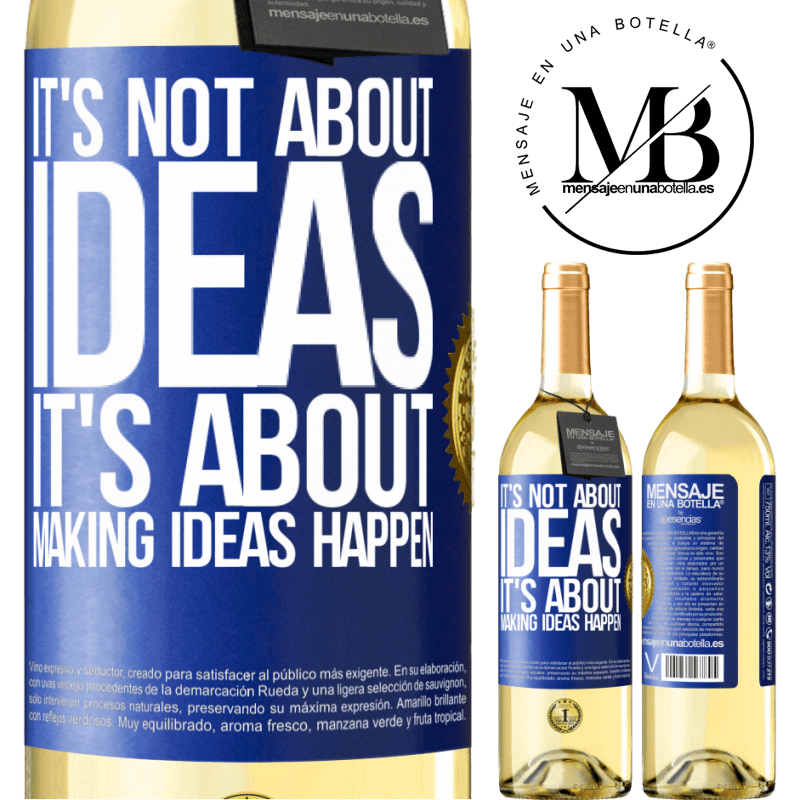 24,95 € Free Shipping   White Wine WHITE Edition It's not about ideas. It's about making ideas happen Blue Label. Customizable label Young wine Harvest 2020 Verdejo