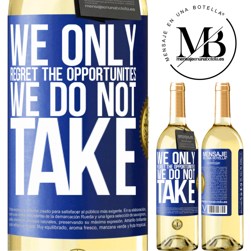 24,95 € Free Shipping | White Wine WHITE Edition We only regret the opportunities we do not take Blue Label. Customizable label Young wine Harvest 2020 Verdejo