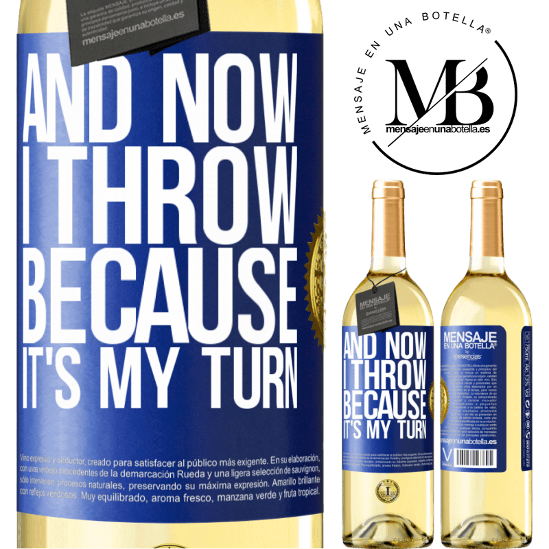 24,95 € Free Shipping | White Wine WHITE Edition And now I throw because it's my turn Blue Label. Customizable label Young wine Harvest 2020 Verdejo