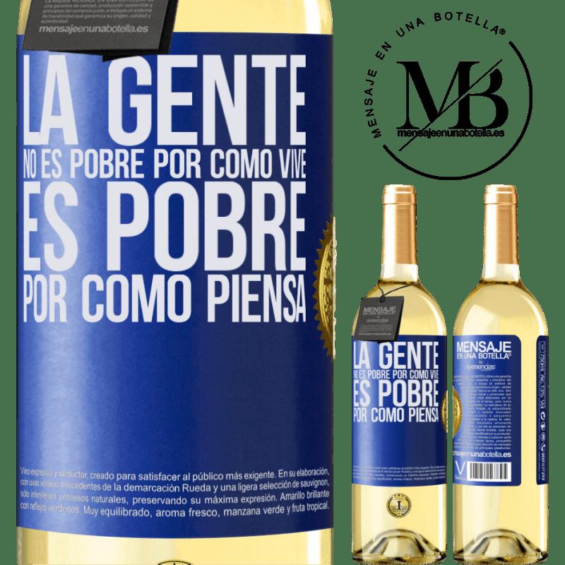 24,95 € Envío gratis | Vino Blanco Edición WHITE La gente no es pobre por como vive. Es pobre por como piensa Etiqueta Azul. Etiqueta personalizable Vino joven Cosecha 2020 Verdejo