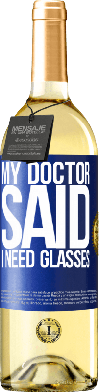 24,95 € Free Shipping   White Wine WHITE Edition My doctor said I need glasses Blue Label. Customizable label Young wine Harvest 2020 Verdejo
