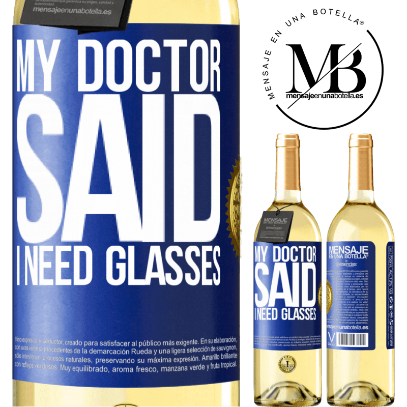 24,95 € Free Shipping | White Wine WHITE Edition My doctor said I need glasses Blue Label. Customizable label Young wine Harvest 2020 Verdejo