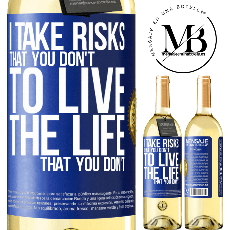 24,95 € Free Shipping   White Wine WHITE Edition I take risks that you don't, to live the life that you don't Blue Label. Customizable label Young wine Harvest 2020 Verdejo