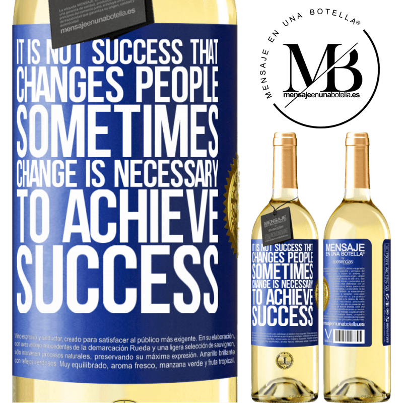 24,95 € Free Shipping | White Wine WHITE Edition It is not success that changes people. Sometimes change is necessary to achieve success Blue Label. Customizable label Young wine Harvest 2020 Verdejo
