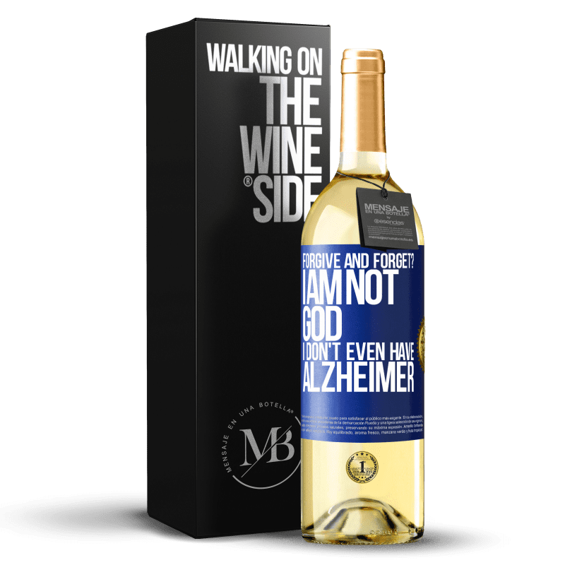 24,95 € Free Shipping | White Wine WHITE Edition forgive and forget? I am not God, nor do I have Alzheimer's Blue Label. Customizable label Young wine Harvest 2020 Verdejo