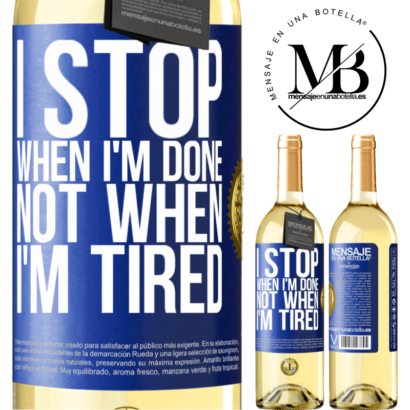 24,95 € Free Shipping | White Wine WHITE Edition I stop when I'm done, not when I'm tired Blue Label. Customizable label Young wine Harvest 2020 Verdejo
