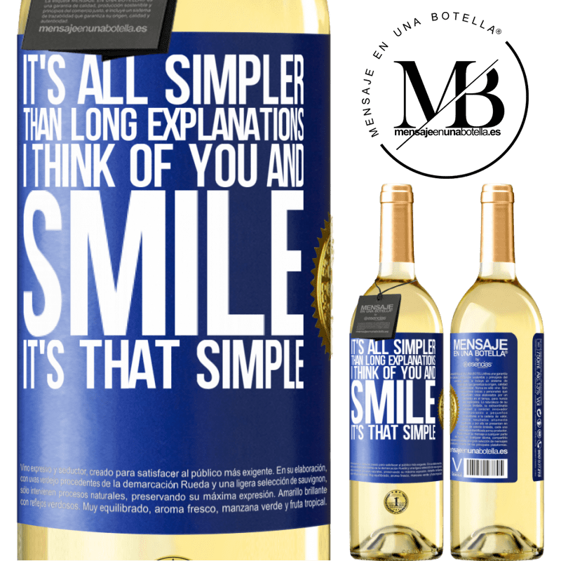 24,95 € Free Shipping | White Wine WHITE Edition It's all simpler than long explanations. I think of you and smile. It's that simple Blue Label. Customizable label Young wine Harvest 2020 Verdejo