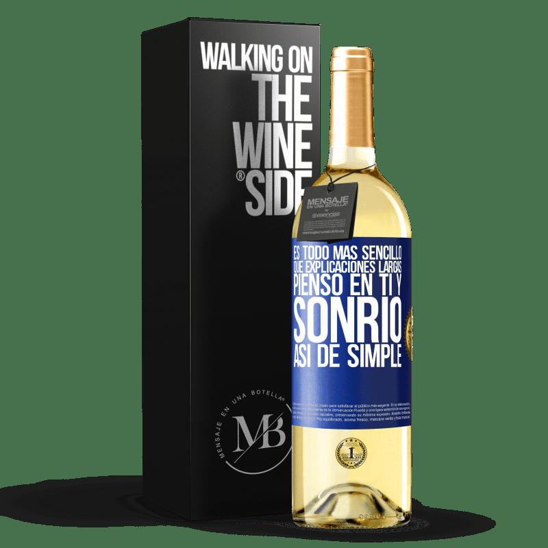 24,95 € Envío gratis | Vino Blanco Edición WHITE Es todo más sencillo que explicaciones largas. Pienso en ti y sonrío. Así de simple Etiqueta Azul. Etiqueta personalizable Vino joven Cosecha 2020 Verdejo