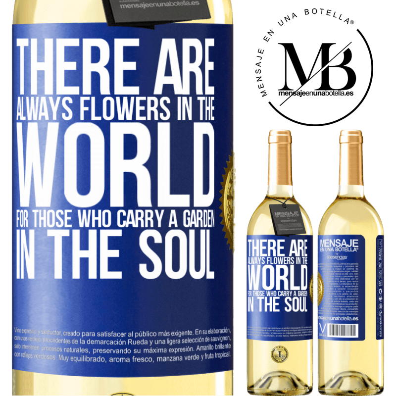 24,95 € Free Shipping | White Wine WHITE Edition There are always flowers in the world for those who carry a garden in the soul Blue Label. Customizable label Young wine Harvest 2020 Verdejo