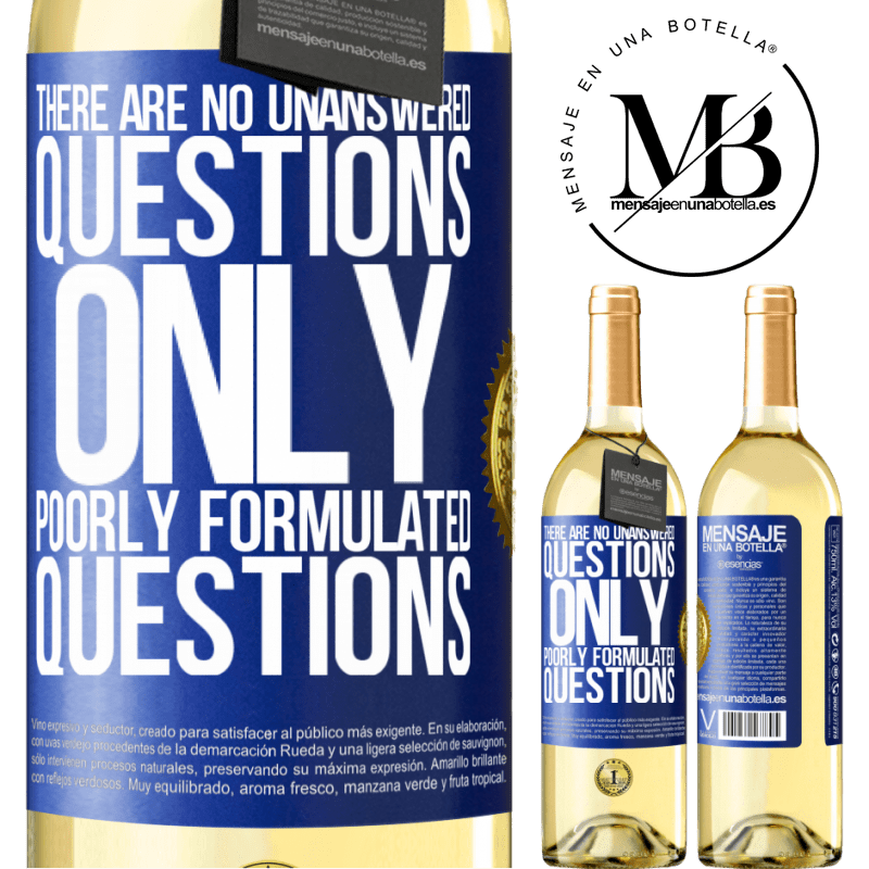 24,95 € Free Shipping | White Wine WHITE Edition There are no unanswered questions, only poorly formulated questions Blue Label. Customizable label Young wine Harvest 2020 Verdejo