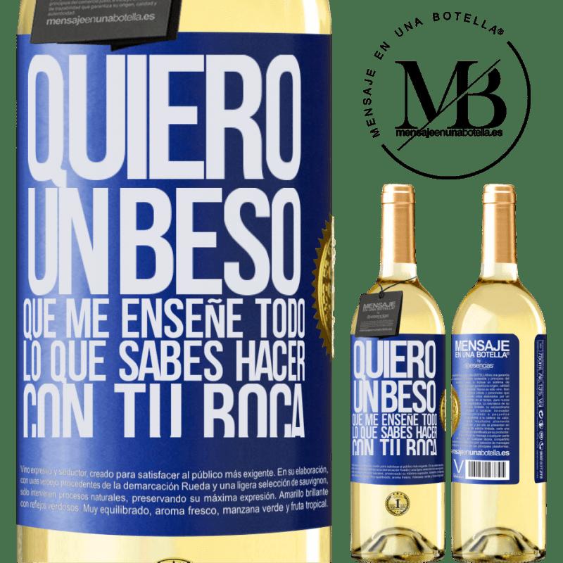 24,95 € Envío gratis   Vino Blanco Edición WHITE Quiero un beso que me enseñe todo lo que sabes hacer con tu boca Etiqueta Azul. Etiqueta personalizable Vino joven Cosecha 2020 Verdejo