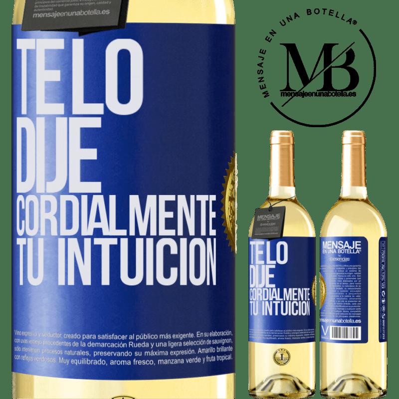 24,95 € Envoi gratuit   Vin blanc Édition WHITE Je te l'ai dit. Cordialement, votre intuition Étiquette Bleue. Étiquette personnalisable Vin jeune Récolte 2020 Verdejo