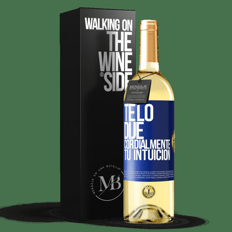 24,95 € Envío gratis   Vino Blanco Edición WHITE Te lo dije. Cordialmente, tu intuición Etiqueta Azul. Etiqueta personalizable Vino joven Cosecha 2020 Verdejo