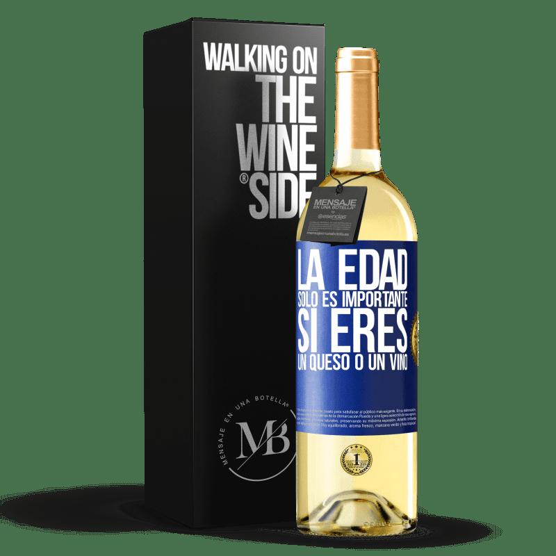 24,95 € Envío gratis | Vino Blanco Edición WHITE La edad solo es importante si eres un queso o un vino Etiqueta Azul. Etiqueta personalizable Vino joven Cosecha 2020 Verdejo