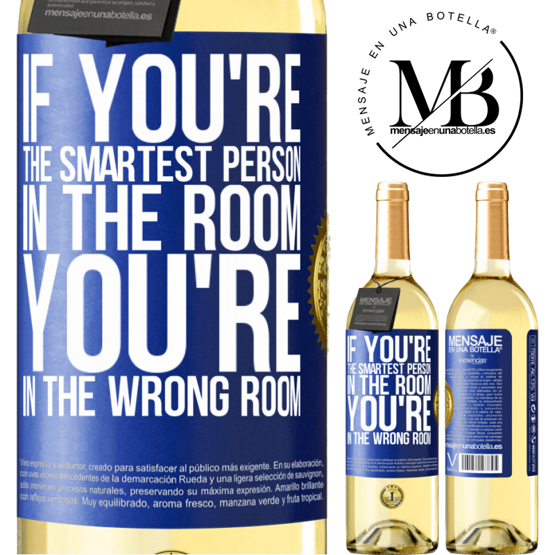 24,95 € Free Shipping   White Wine WHITE Edition If you're the smartest person in the room, You're in the wrong room Blue Label. Customizable label Young wine Harvest 2020 Verdejo