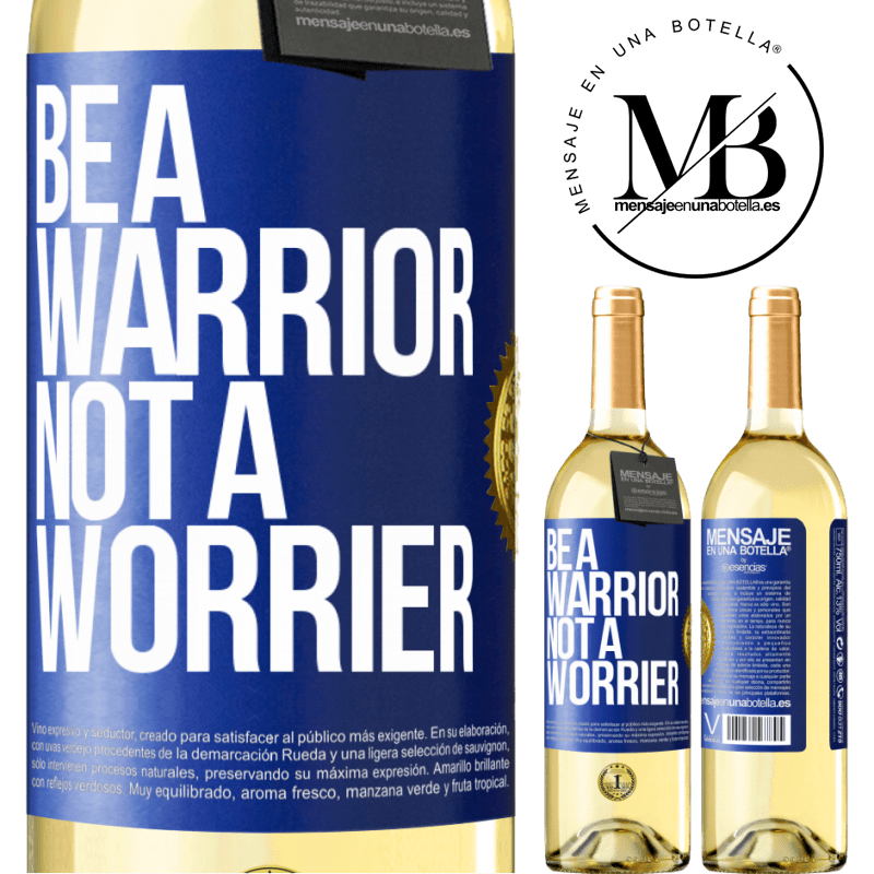 24,95 € Free Shipping   White Wine WHITE Edition Be a warrior, not a worrier Blue Label. Customizable label Young wine Harvest 2020 Verdejo