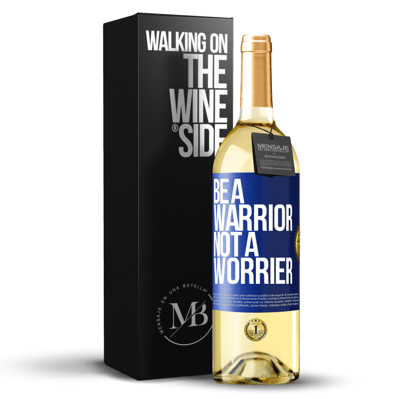 24,95 € Free Shipping | White Wine WHITE Edition Be a warrior, not a worrier Blue Label. Customizable label Young wine Harvest 2020 Verdejo
